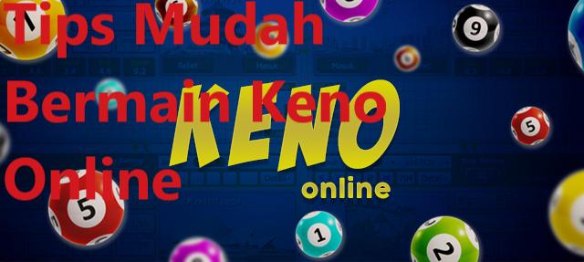 Tips Mudah Bermain Keno Online